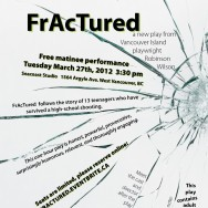 FrAcTured free to North Shore teens March 27 matinee